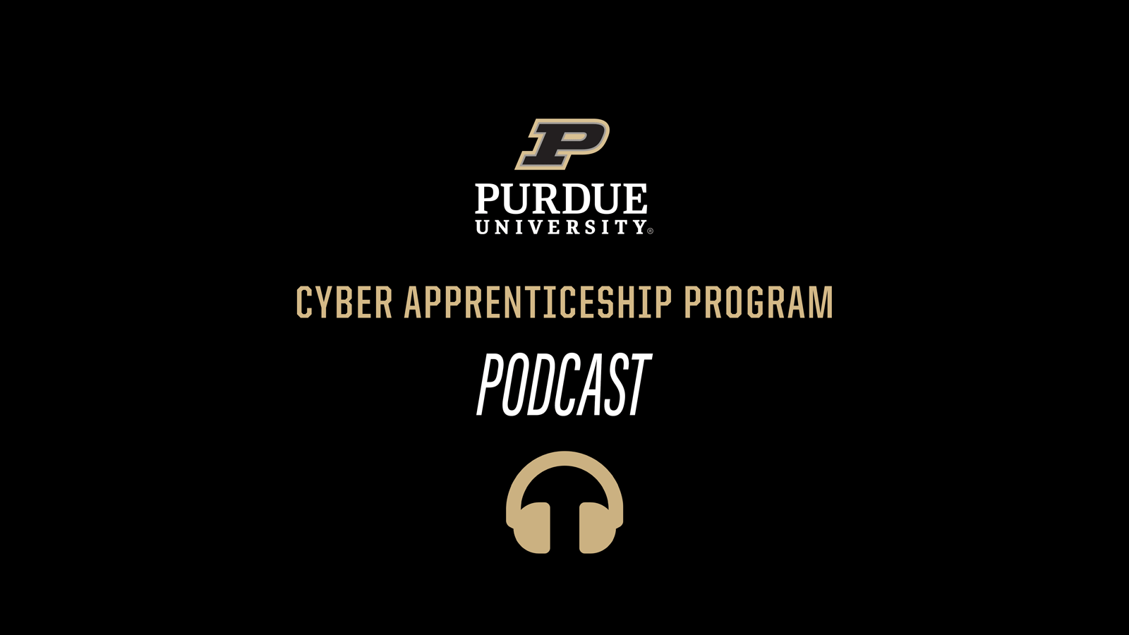 Purdue Cyber Apprenticeship Program Podcast